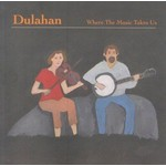 DULAHAN - WHERE THE MUSIC TAKES US (CD)...