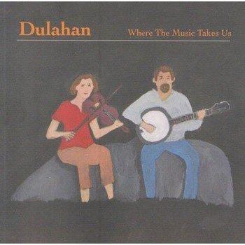 DULAHAN - WHERE THE MUSIC TAKES US (CD)