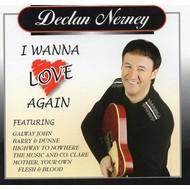DECLAN NERNEY - I WANNA LOVE AGAIN (CD)