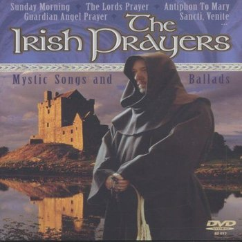 THE IRISH PRAYERS , MYSTIC SONGS AND BALLADS (DVD)