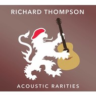 RICHARD THOMPSON - ACOUSTIC RARITIES (CD)