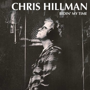 CHRIS HILLMAN - BIDIN' MY TIME (CD)