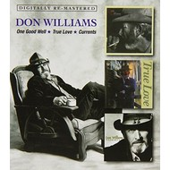 DON WILLIAMS - ONE GOOD WELL / TRUE LOVE / CURRENTS (CD)...