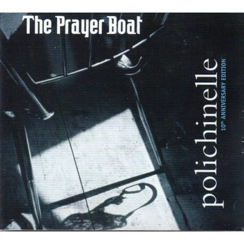THE PRAYER BOAT - POLICHINELLE (CD)