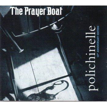 THE PRAYER BOAT - POLICHINELLE (CD)