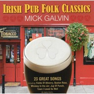 MICK GALVIN - IRISH PUB FOLK CLASSICS (CD)