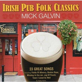 MICK GALVIN - IRISH PUB FOLK CLASSICS (CD)