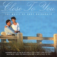 CLOSE TO YOU - THE MUSIC OF BURT BACHARACH (CD)
