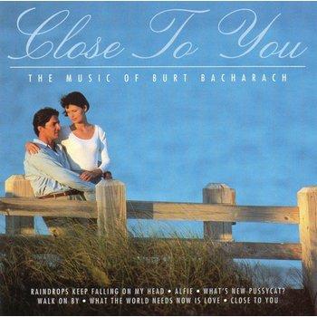 CLOSE TO YOU - THE MUSIC OF BURT BACHARACH (CD)