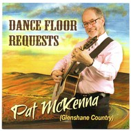 PAT MCKENNA - DANCE FLOOR REQUESTS (CD)...