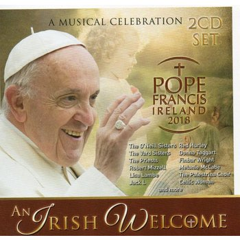 POPE FRANCIS IRELAND 2018 AN IRISH WELCOME - VARIOUS ARTISTS (2 CD Set)