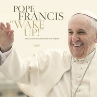 POPE FRANCIS - WAKE UP (CD).  )