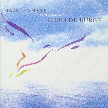 CHRIS DE BURGH - SPARK TO A FLAME THE VERY BEST OF CHRIS DE BURGH (CD)