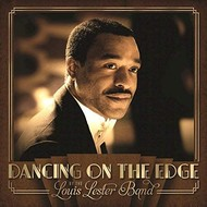 LOUIS LESTER BAND - DANCING ON THE EDGE (CD)...