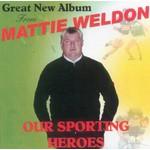 MATTIE WELDON - OUR SPORTING HEROES (CD)...