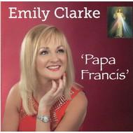 EMILY CLARKE - PAPA FRANCIS (CD).  )