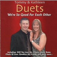 THE DUETS (TOMMY AND KATHLEEN) - WE'RE SO GOOD FOR EACH OTHER (CD)...