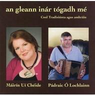 MÁIRÍN  UÍ CHÉIDE & PÁDRAIC Ó LOCHLAINN - AN GLEANN INAR TÓGADH MÉ (CD)...