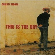 CHRISTY MOORE - THIS IS THE DAY (CD)...