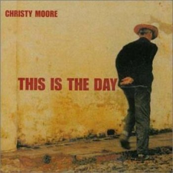 CHRISTY MOORE - THIS IS THE DAY (CD)