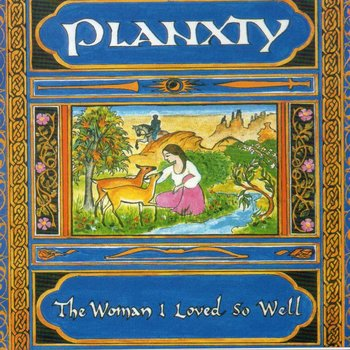 PLANXTY - THE WOMAN I LOVED SO WELL (CD)