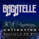 BAGATELLE - 30TH ANNIVERSARY COLLECTION (CD)...