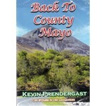 KEVIN PRENDERGAST - BACK TO COUNTY MAYO (DVD).. )