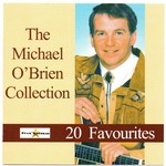 MICHAEL O'BRIEN - COLLECTION 20 FAVOURITES (CD)...