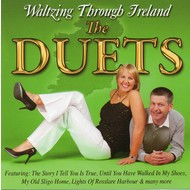 THE DUETS (TOMMY AND KATHLEEN) - WALTZING THROUGH IRELAND (CD)...