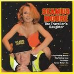 SEAMUS MOORE - THE TRAVELLER'S DAUGHTER (CD)...