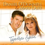 DANIEL O'DONNELL & MARY DUFF - TOGETHER AGAIN (CD)...