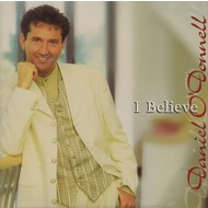 DANIEL O'DONNELL - I BELIEVE (CD)...