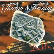 PADDY GLACKIN & PADDY KEENAN - DOUBLIN' (CD)...