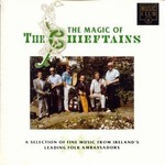 THE CHIEFTAINS - THE MAGIC OF THE CHIEFTAINS (CD)...
