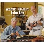 SEAMUS MCGUIRE & JOHN LEE - THE MISSING REEL (CD)...