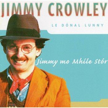 JIMMY CROWLEY - JIMMY MO MHÍLE STÓR (CD)