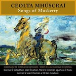 CEOLTA MHÚSCRAÍ, SONGS OF MUSKERRY - VARIOUS ARTISTS (CD)...