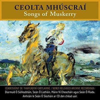 CEOLTA MHÚSCRAÍ, SONGS OF MUSKERRY - VARIOUS ARTISTS (CD)