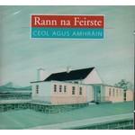 RANN NA FEIRSTE CEOL AGUS AMHRÁIN (CD)...