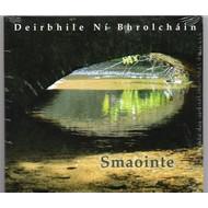 DEIRBHILE NÍ BHROLCHÁIN - SMAOINTE (CD)...