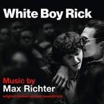 MAX RICHTER - WHITE BOY RICK O.S.T. (CD).  )