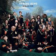 SPRING KING - BETTER LIFE (CD).