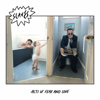 SLAVES - ACTS OF FEAR AND LOVE (Vinyl LP)