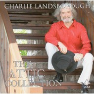 CHARLIE LANDSBOR0UGH - THE ATTIC COLLECTION (CD)...