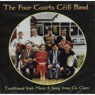 THE FOUR COURTS CÉILÍ BAND - TRADITIONAL IRISH MUSIC AND SONG FROM CO. CLARE (CD)...