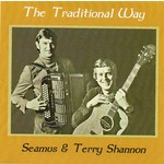 SEAMUS AND TERRY SHANNON - THE TRADITIONAL WAY (CD)...