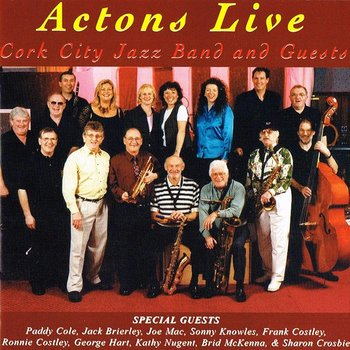 CORK CITY JAZZ BAND & GUESTS - ACTONS LIVE (CD)