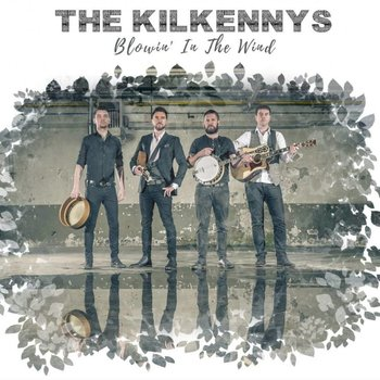 THE KILKENNYS - BLOWIN' IN THE WIND (CD)