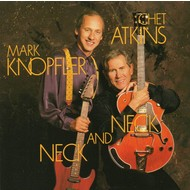 MARK KNOPFLER & CHET ATKINS - NECK AND NECK (CD)...