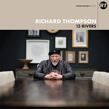 RICHARD THOMPSON - 13 RIVERS (CD)